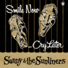 Sunny & The Sunliners - Smile Now, Cry Later artwork