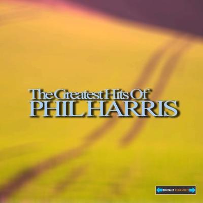 The Greatest Hits of Phil Harris - Phil Harris