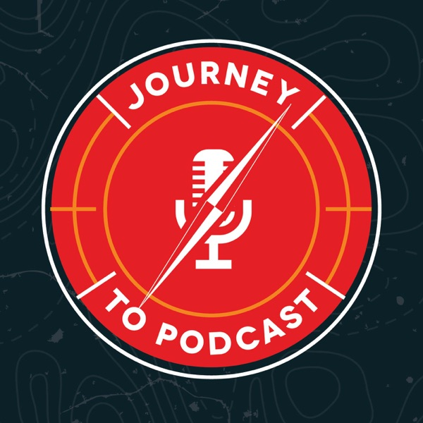 Journey to Podcast