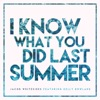 I Know What You Did Last Summer feat Kelly Rowland Single