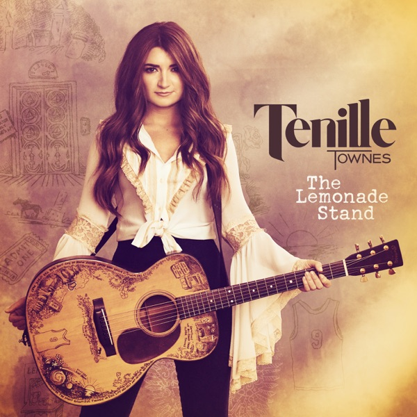 Tenille Townes - The Lemonade Stand