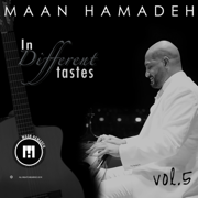 In Different Tastes, Vol. 5 - Maan Hamadeh