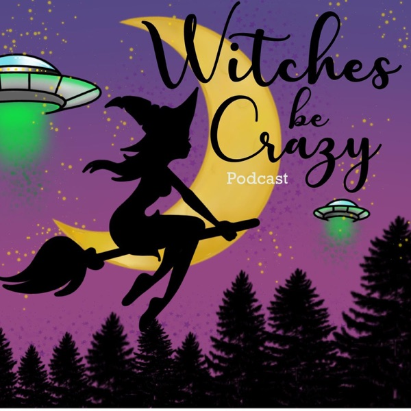 Witches Be Crazy Podcast Podtail