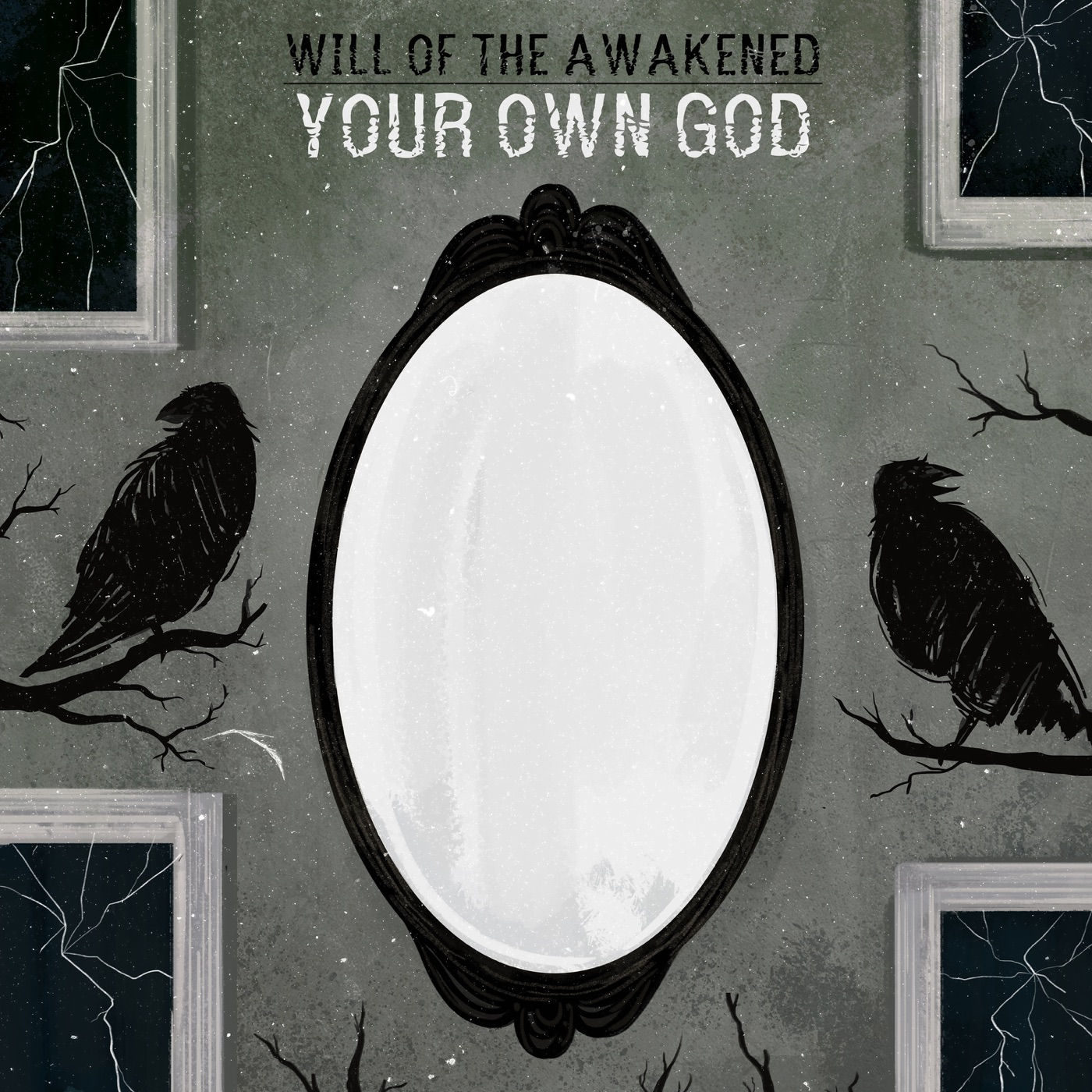 Will of the Awakened - Your Own God [EP] (2019)