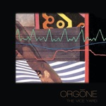 Orgone - The Vice Yard