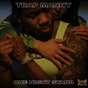 Trap Manny - One Night Stand