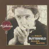 The Paul Butterfield Blues Band - I Got a Mind to Give up Living (1997 Remaster)