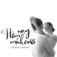 Download Mp3 Đông Nhi - Hôm Nay Mình Cưới (feat. Ong Cao Thang) - Single