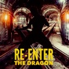 Re Enter the Dragon feat Anthony Crawford Ron Allen Isaiah Thornton Mark Rodriguez Donald Hayes Single