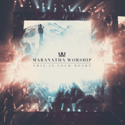 This Is Your Heart - EP - Maranatha Worship - Maranatha Worship
