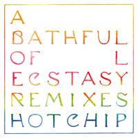 Hot Chip - A Bath Full of Ecstasy (Remixes)