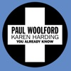 Paul Woolford & Karen Harding - You Already Know