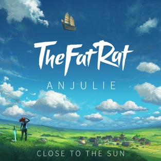 TheFatRat & Anjulie – Close To the Sun – Single [iTunes Plus AAC M4A]