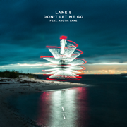 Don't Let Me Go - Lane 8 & Arctic Lake