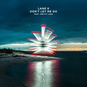 Lane 8 & Arctic Lake - Don't Let Me Go