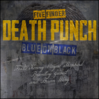 Album Blue on Black (feat. Kenny Wayne Shepherd, Brantley Gilbert & Brian May) - Five Finger Death Punch