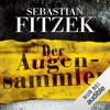 Sebastian Fitzek - Der Augensammler artwork