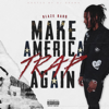 Blaze Bar$   - Make America Trap Again  artwork