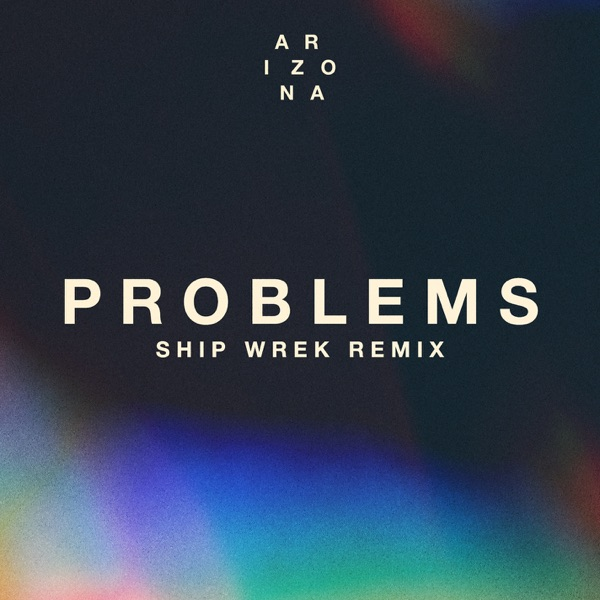 Problems (Ship Wrek Remix) - Single