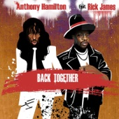 Anthony Hamilton - Back Together (feat. Rick James)