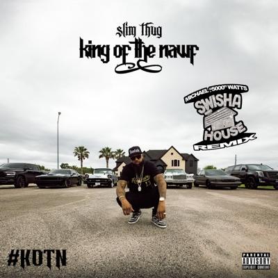 King of the Nawf (Swishahouse Remix) - Slim Thug
