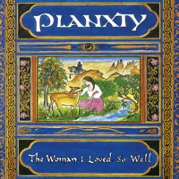 The Woman I Loved So Well (Remastered 2020) by Planxty on Apple Music