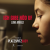 Luna Mwezi - Ich gibe nöd uf - Platzspitzbaby Titelsong Grafik