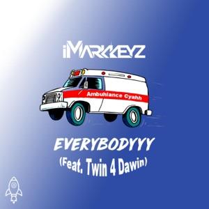 iMarkkeyz - Everybodyyy (Ambuhlance Cyahh) [feat. Twin 4 Dawin]