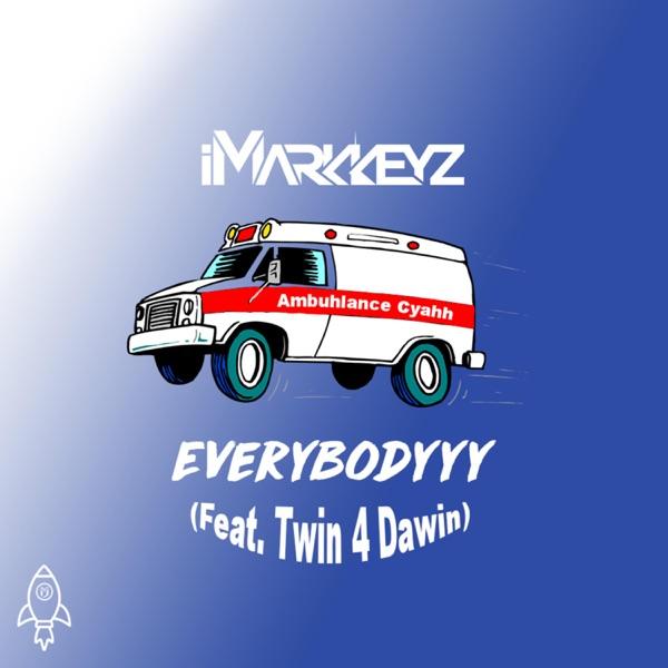 Everybodyyy (Ambuhlance Cyahh) [feat. Twin 4 Dawin] - Single
