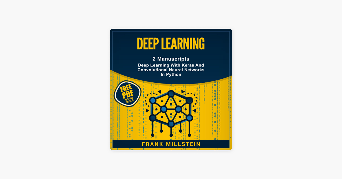 ‎Deep Learning: 2 Manuscripts, Deep Learning With Keras and Convolutional  Neural Networks In Python (Unabridged)