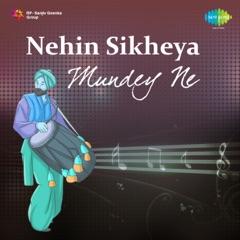 Nehin Sikheya Mundey Ne - EP