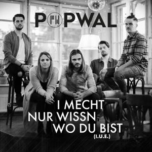 Popwal - I mecht nur wissn wo du bist (I.U.E.)