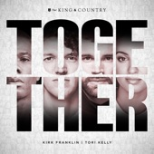 Kirk Franklin;For King & Country;Tori Kelly - Together