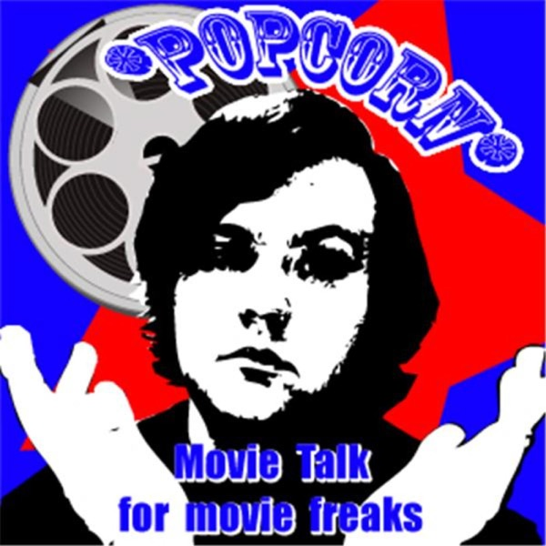 Popcorn Theater: Movie Talk for Movie Freaks