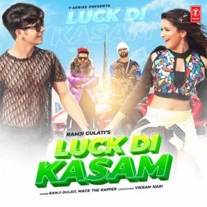 Ramji Gulati & Mack The Rapper - Luck Di Kasam
