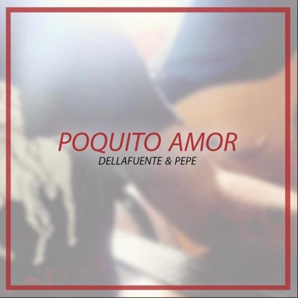 Poquito Amor (feat. Pepe) - Single