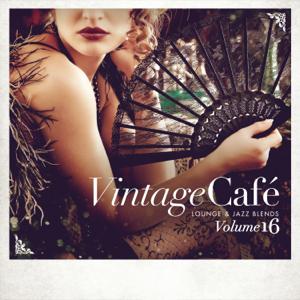 Verschiedene Interpreten - Vintage Café - Lounge & Jazz Blends (Special Selection), Vol. 16