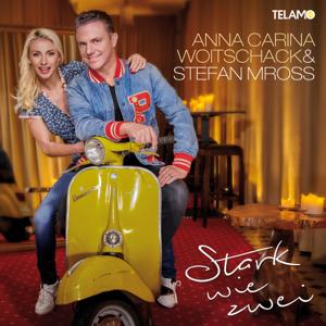 Anna-Carina Woitschack & Stefan Mross - Stark wie zwei