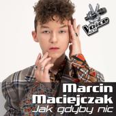 Jak Gdyby Nic - Marcin Maciejczak