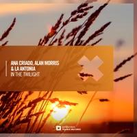 In the Twilight - ANA CRIADO - ALAN MORRIS - LA ANTONIA