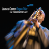 James Carter - James Carter Organ Trio: Live From Newport Jazz  artwork
