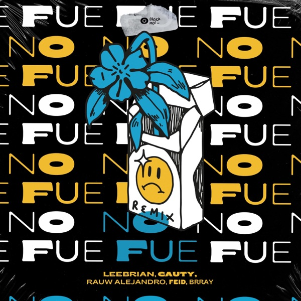 No Fue (feat. Brray, Feid) [Remix] - Single