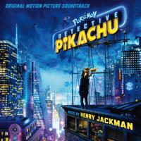 ヘンリー・ジャックマン - Pokémon Detective Pikachu (Original Motion Picture Soundtrack) artwork