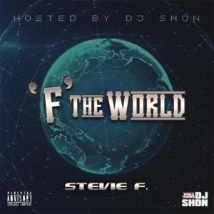 "Stevie F. - ""F' the World"