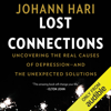 Johann Hari - Lost Connections: Uncovering the Real Causes of Depression - and the Unexpected Solutions (Unabridged)  artwork