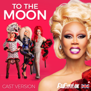 To the Moon (feat. The Cast of RuPaul's Drag Race UK) [Cast Version] - RuPaul - RuPaul