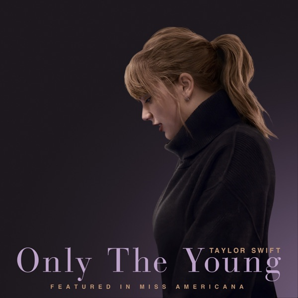 Only The Young (Featured in Miss Americana) - Single
