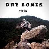 T'Jean - Dry Bones