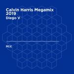 Calvin Harris Megamix 2019 (DJ Mix)