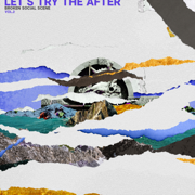 Let's Try the After, Vol. 2 - EP - Broken Social Scene
